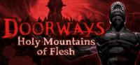 Doorways: Holy Mountains of Flesh