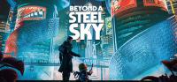 Beyond a Steel Sky