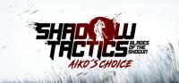 Shadow Tactics: Blades of the Shogun - Aiko's Choice