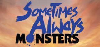 Sometimes Always Monsters