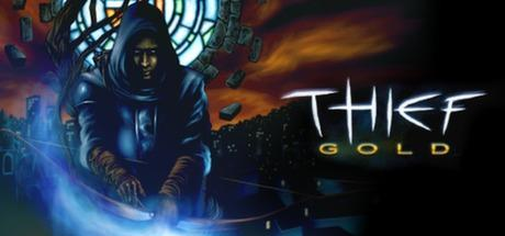 Thief: The Dark Project & Thief Gold