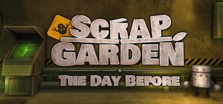 Scrap Garden - The Day Before