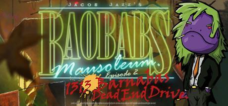 Baobabs Mausoleum Ep. 2: 1313 Barnabas Dead End Drive