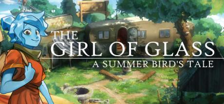 The Girl of Glass: A Summer Bird's Tale