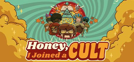 Honey, I Joined a Cult