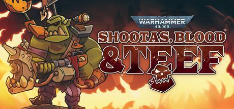 Warhammer 40000: Shootas, Blood & Teef