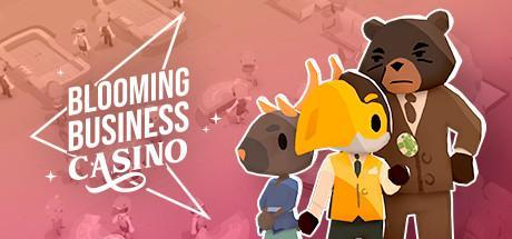 Blooming Business: Casino