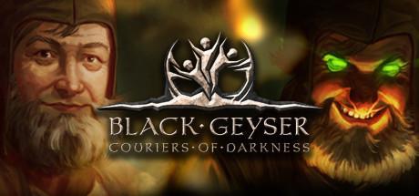 Black Geyser: Couriers of Darkness