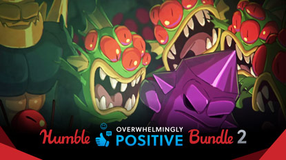 The Humble Overwhelmingly Positive Bundle 2 is live