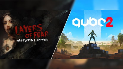 Get Layers of Fear and Q.U.B.E. 2 for free right now cover