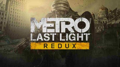 Get Metro: Last Light Redux and For The King for free right now
