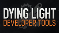 Dying Light Developer Tools now available cover