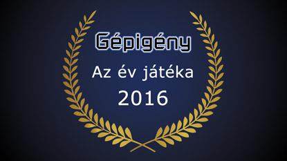 Gépigény.hu: Az év játéka díj 2016 eredmény